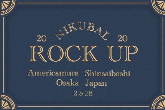 NIKUBAL ROCK UP Americamura Shinsaibashi Osaka Japan 2-8-28
